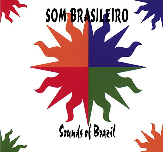"""Some Brasileiro """"Sounds Of Brazil"""""""